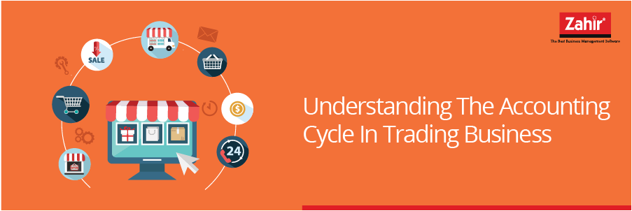Understanding The Accounting Cycle In Trading Business