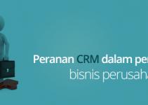 Peranan CRM dalam pertumbuhan bisnis perusahaan