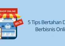 5 Tips Bertahan Dalam Berbisnis Online