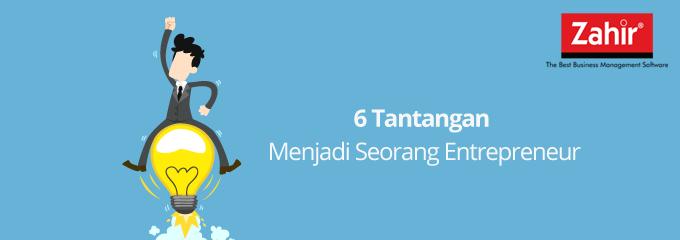 6 Tantangan Menjadi Seorang Entrepreneur