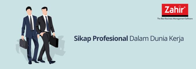 blog - Sikap Profesional Dalam Dunia Kerja