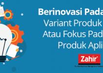 Berinovasi pada banyak variant produk aplikasi atau fokus pada 1 jenis produk aplikasi
