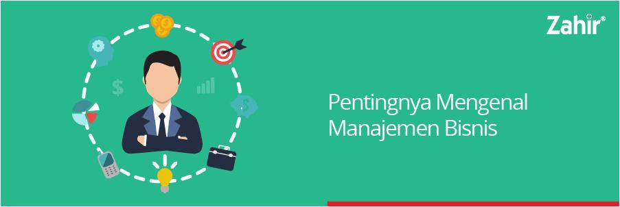 pentingnya mengenal manajemen bisnis