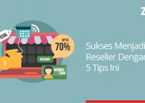 sukses menjadi reseller dengan 5 tips ini