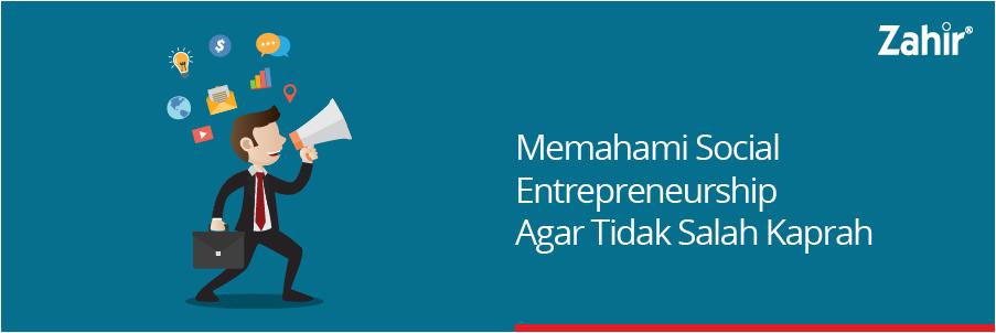 memahami social entrepreneurship agar tidak salah kaprah