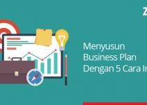 menyusun business plan dengan 5 cara ini