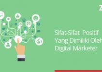 sifat sifat positif yang dimiliki oleh digital marketer