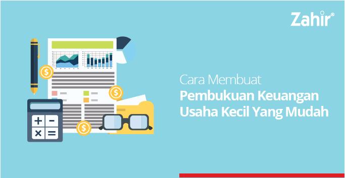 Cara membuat pembukuan keuangan usaha kecil yang mudah