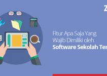Fitur Apa Saja Yang Wajib Dimiliki oleh Software Sekolah Terbaik