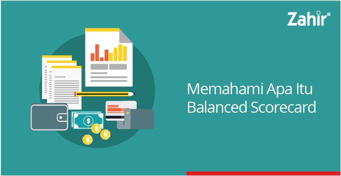 MEMAHAMI APA ITU BALANCED SCORECARD - Zahir Accounting Blog