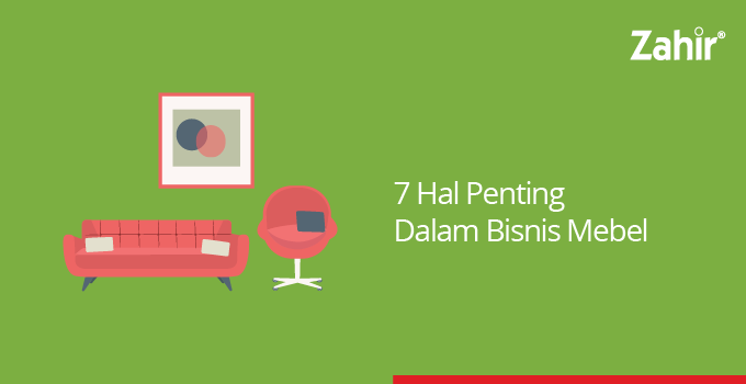 Tips Bisnis Mebel Archives Zahir Accounting Blog