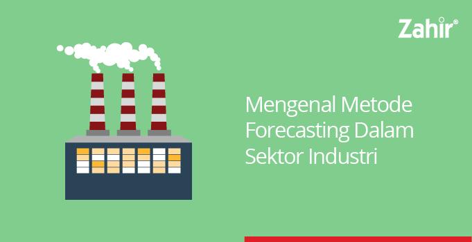 mengenal metode forecasting dalam sektor industri