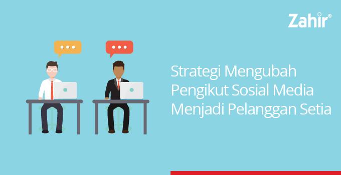strategi mengubah pengikut sosial media menjadi pelanggan
