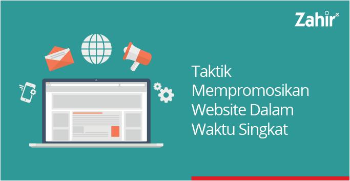 Taktik Mempromosikan Website Dalam Waktu Singkat Zahir Accounting Blog
