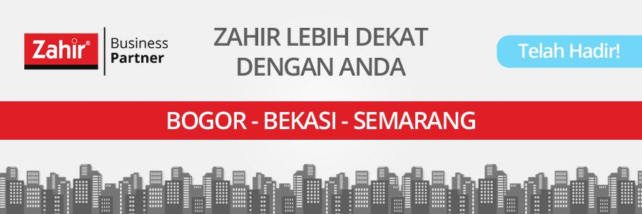 Telah Hadir! Zahir Business Partner Bekasi, Bogor, dan Semarang